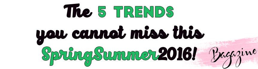 The 5 handbags trends you cannot miss